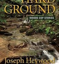 """HARD GROUND Woods Cop Stories Book Game-Warden Hunting Fishing North Trooper """""""